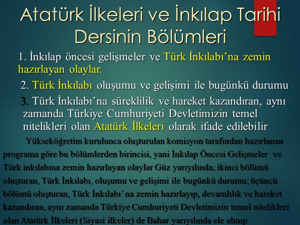 Atatürk İlkeleri ve İnkılap Tarihi Dersinin Bölümleri 1.