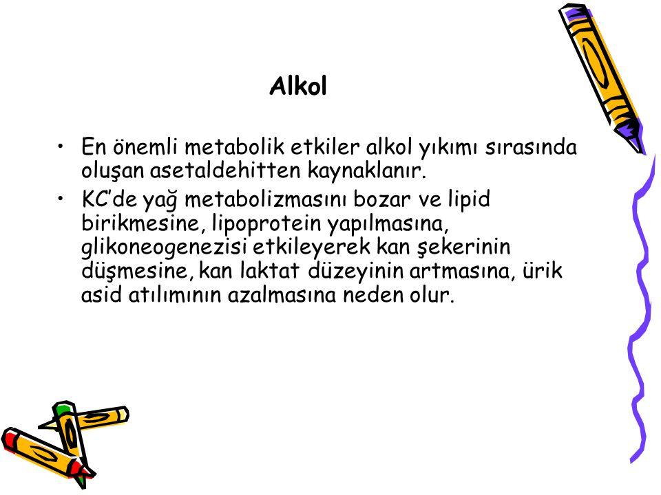 Alkol En önemli metabolik etkiler alkol yıkımı sırasında oluşan asetaldehitten kaynaklanır.