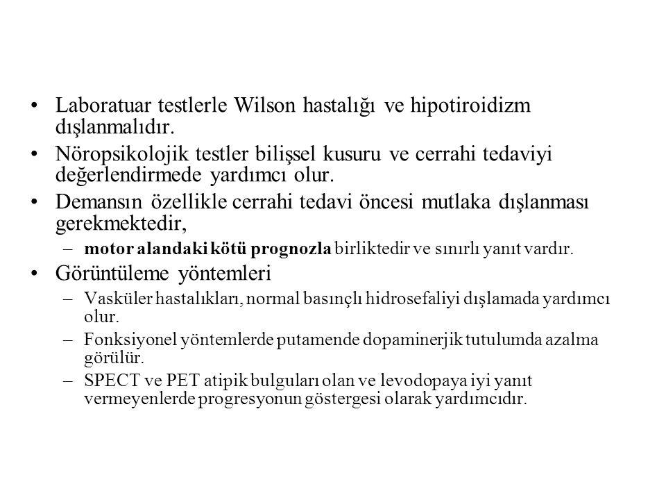 Laboratuar testlerle Wilson hastalığı ve hipotiroidizm dışlanmalıdır. Nöropsikolojik testler bilişsel kusuru ve cerrahi tedaviyi değerlendirmede yardı