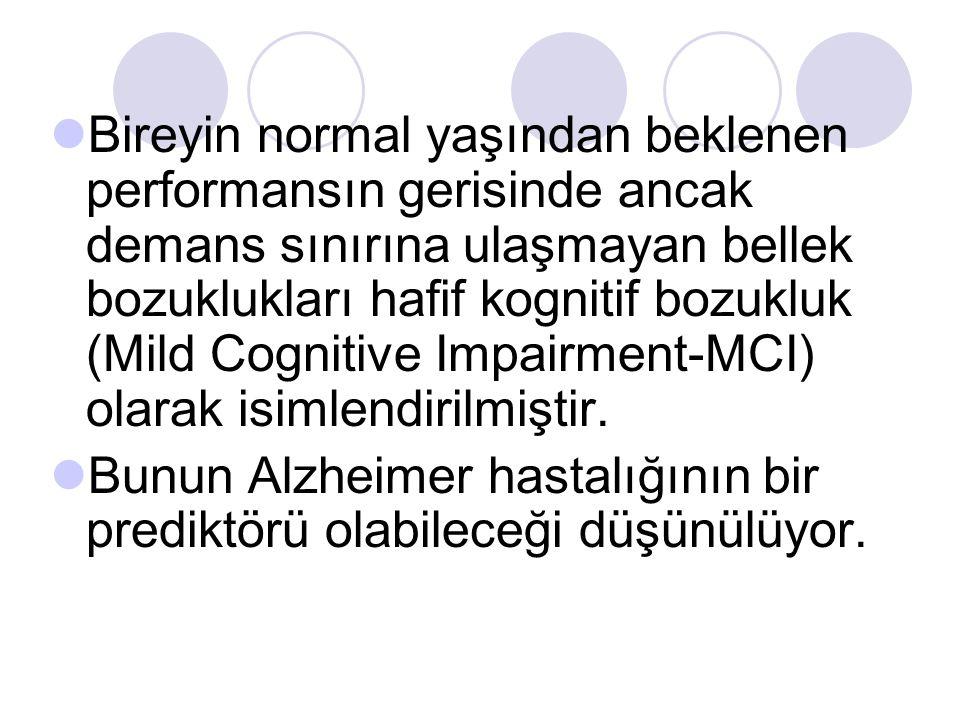 Bireyin normal yaşından beklenen performansın gerisinde ancak demans sınırına ulaşmayan bellek bozuklukları hafif kognitif bozukluk (Mild Cognitive Im