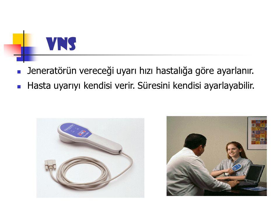 VNS Jeneratörün vereceği uyarı hızı hastalığa göre ayarlanır.