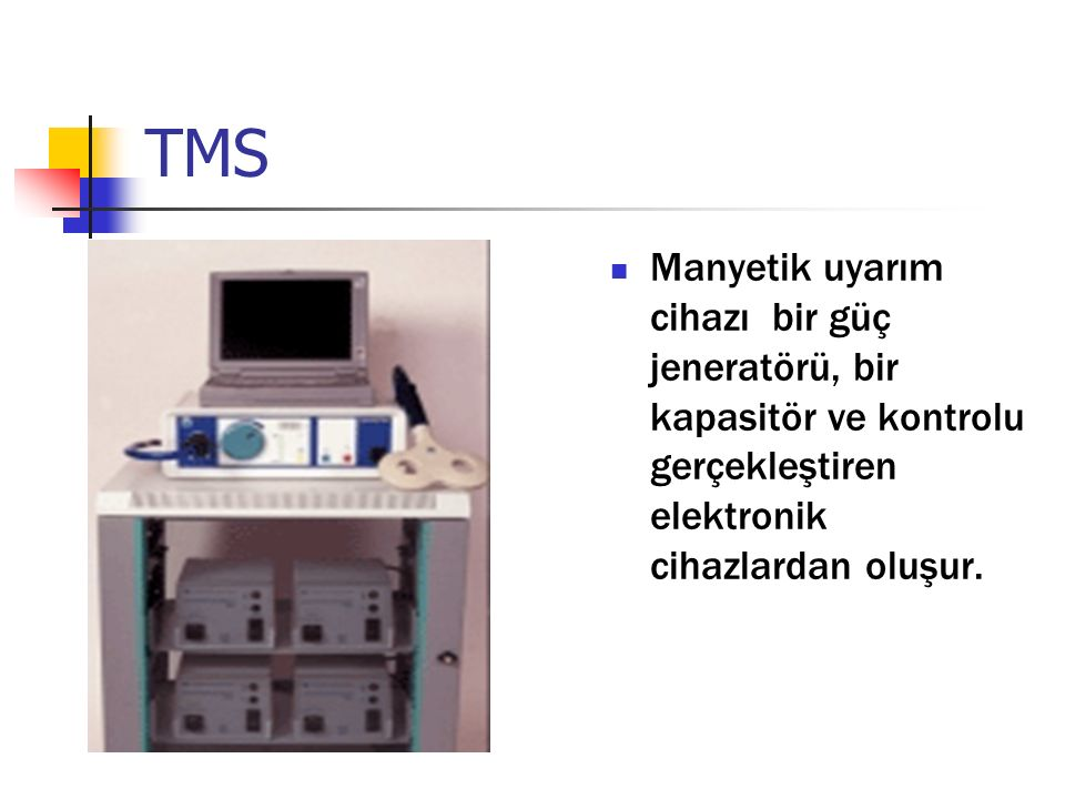 TMS Manyetik uyarım cihazı bir güç jeneratörü, bir kapasitör ve kontrolu gerçekleştiren elektronik cihazlardan oluşur.