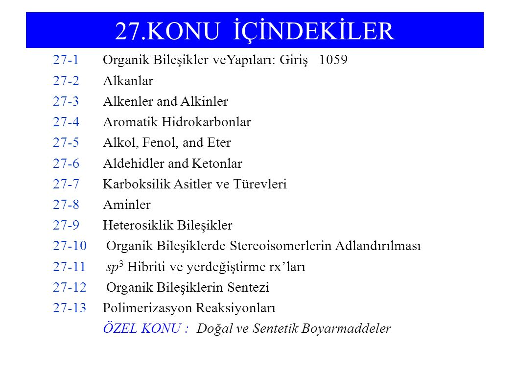 Prentice-Hall © 2002General Chemistry: Chapter 27Slide 73 of 75 Doğal ve Sentetik Boyalar