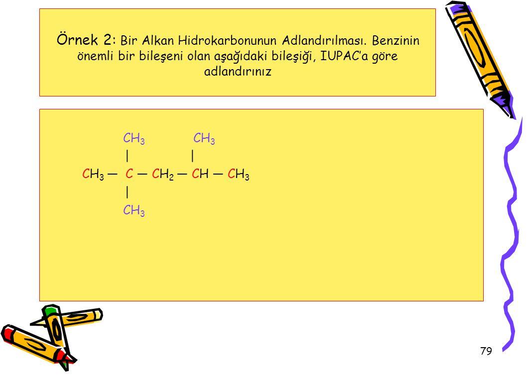 79 Örnek 2: Bir Alkan Hidrokarbonunun Adlandırılması.