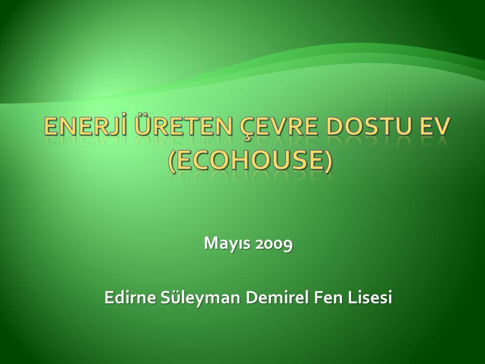 Mayıs 2009 Edirne Süleyman Demirel Fen Lisesi