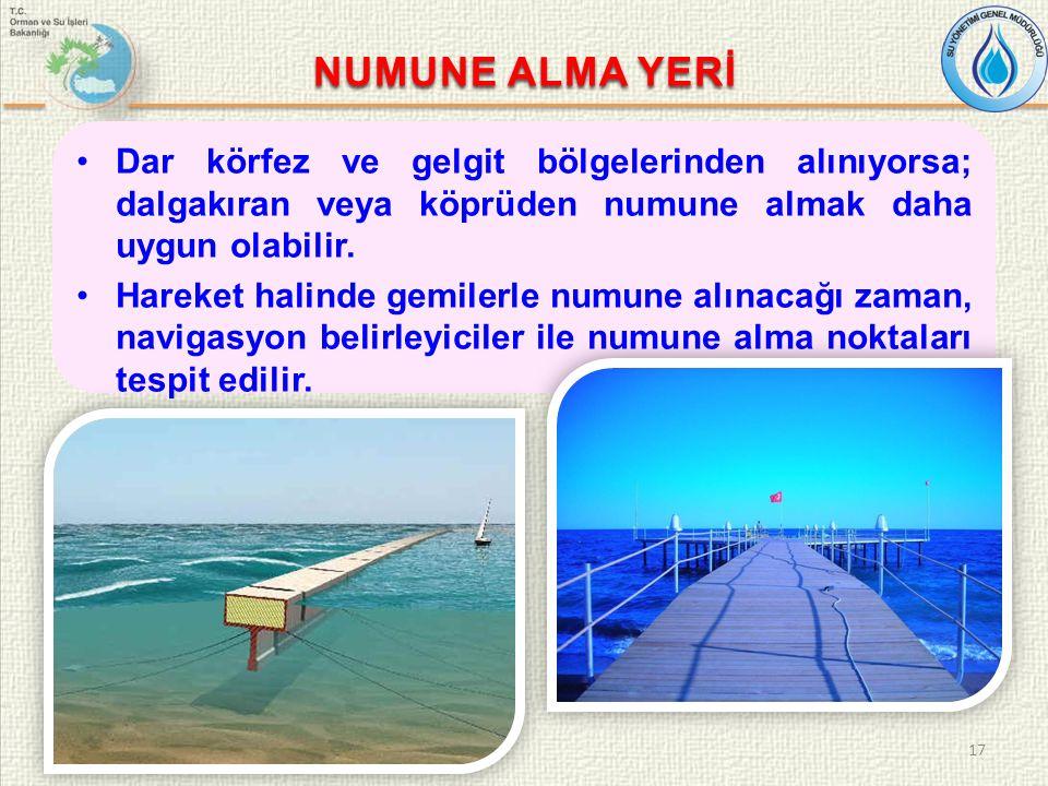 Dar körfez ve gelgit bölgelerinden alınıyorsa; dalgakıran veya köprüden numune almak daha uygun olabilir.