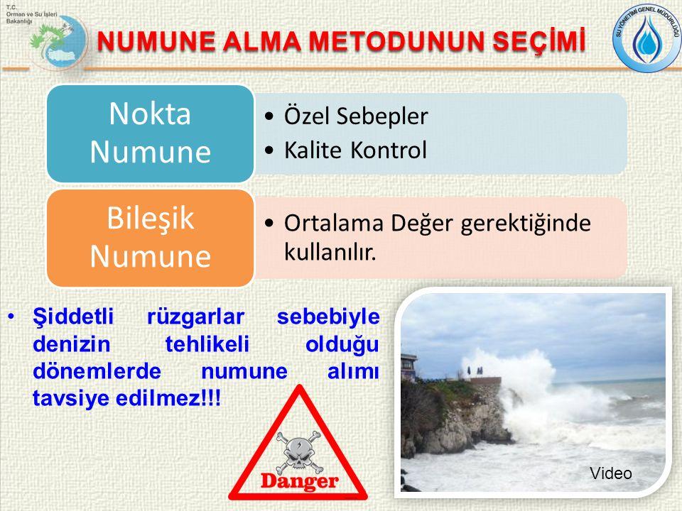 NUMUNE ALMA METODUNUN SEÇİMİ Şiddetli rüzgarlar sebebiyle denizin tehlikeli olduğu dönemlerde numune alımı tavsiye edilmez!!.