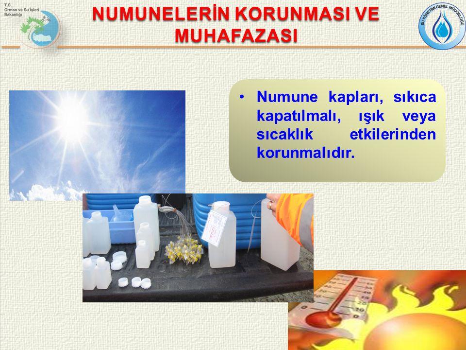 NUMUNELERİN KORUNMASI VE MUHAFAZASI Numune kapları, sıkıca kapatılmalı, ışık veya sıcaklık etkilerinden korunmalıdır.
