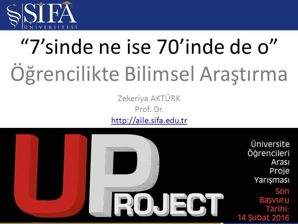 7'sinde ne ise 70'inde de o Öğrencilikte Bilimsel Araştırma Zekeriya AKTÜRK Prof.