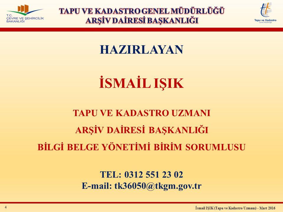 25 İsmail IŞIK (Tapu ve Kadastro Uzmanı) - Mart 2016