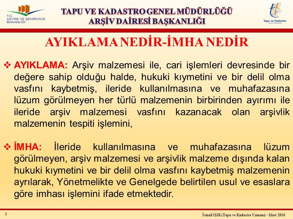 16 İsmail IŞIK (Tapu ve Kadastro Uzmanı) - Mart 2016 Ayıklama ve İmha Komisyonlarının Çalışma Esasları (33- 34-35.