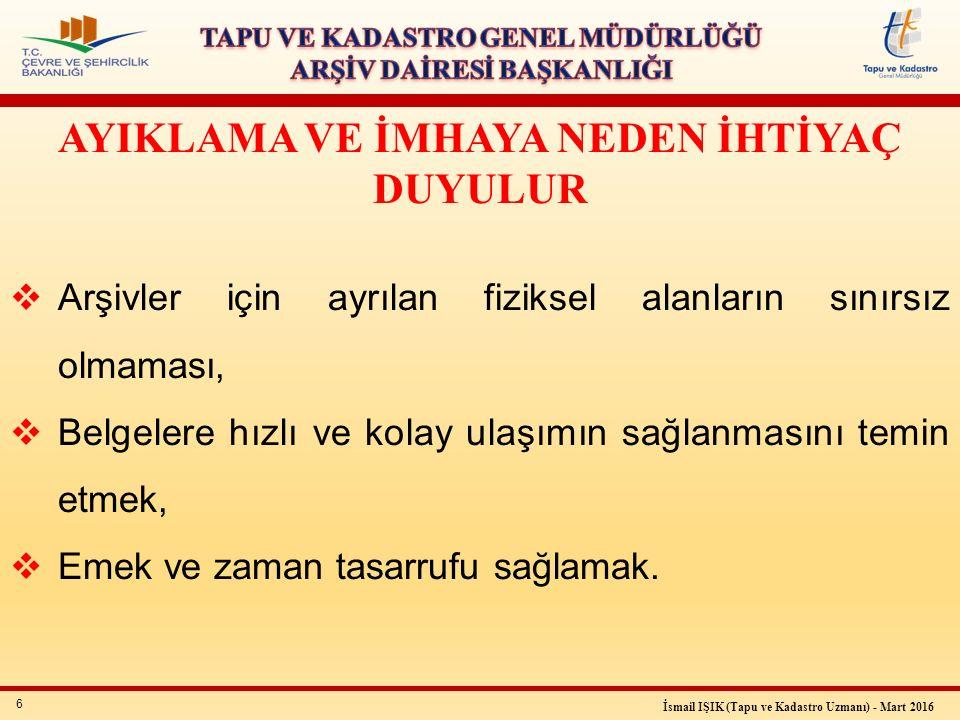 17 İsmail IŞIK (Tapu ve Kadastro Uzmanı) - Mart 2016 Ayıklama ve İmha Komisyonlarının Çalışma Esasları (33- 34-35.