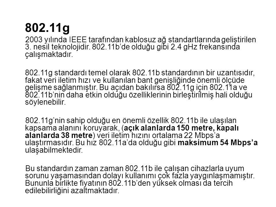 802.11g 2003 yılında IEEE tarafından kablosuz ağ standartlarında geliştirilen 3. nesil teknolojidir. 802.11b'de olduğu gibi 2.4 gHz frekansında çalışm