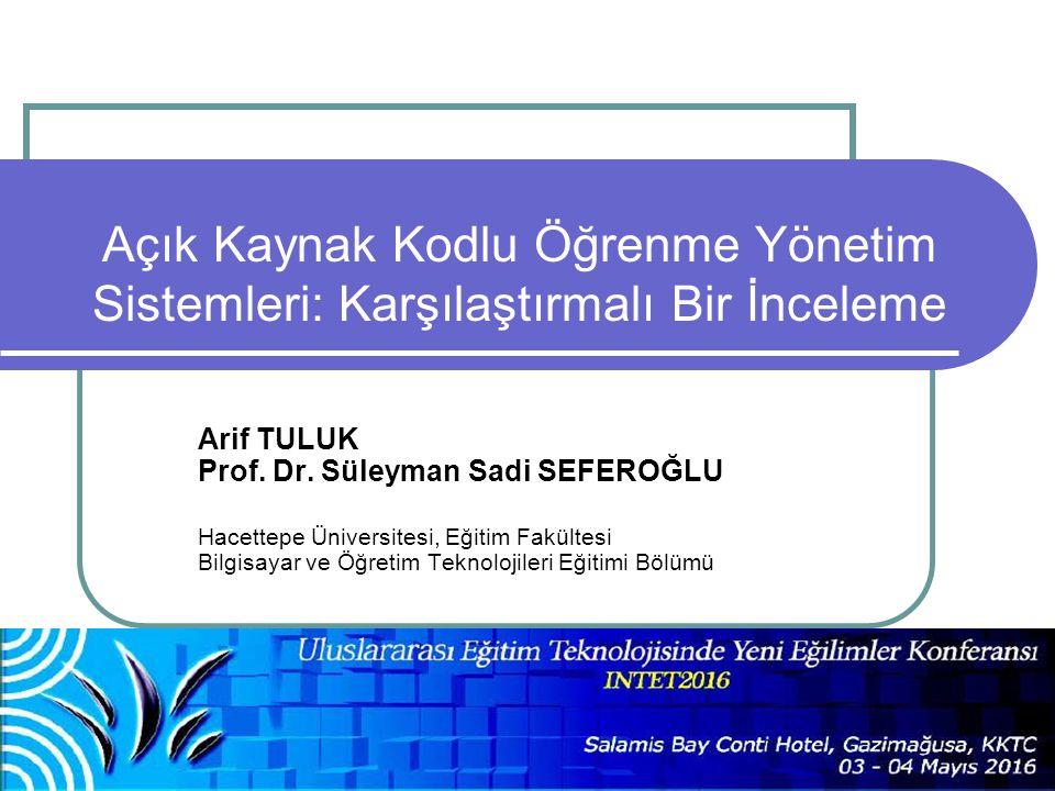 Açık Kaynak Kodlu Öğrenme Yönetim Sistemleri: Karşılaştırmalı Bir İnceleme Arif TULUK Prof.