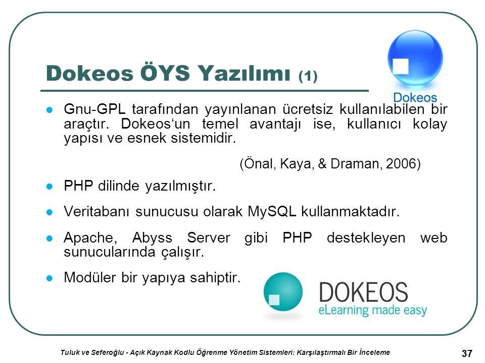 37 Dokeos ÖYS Yazılımı (1) Gnu-GPL tarafından yayınlanan ücretsiz kullanılabilen bir araçtır.