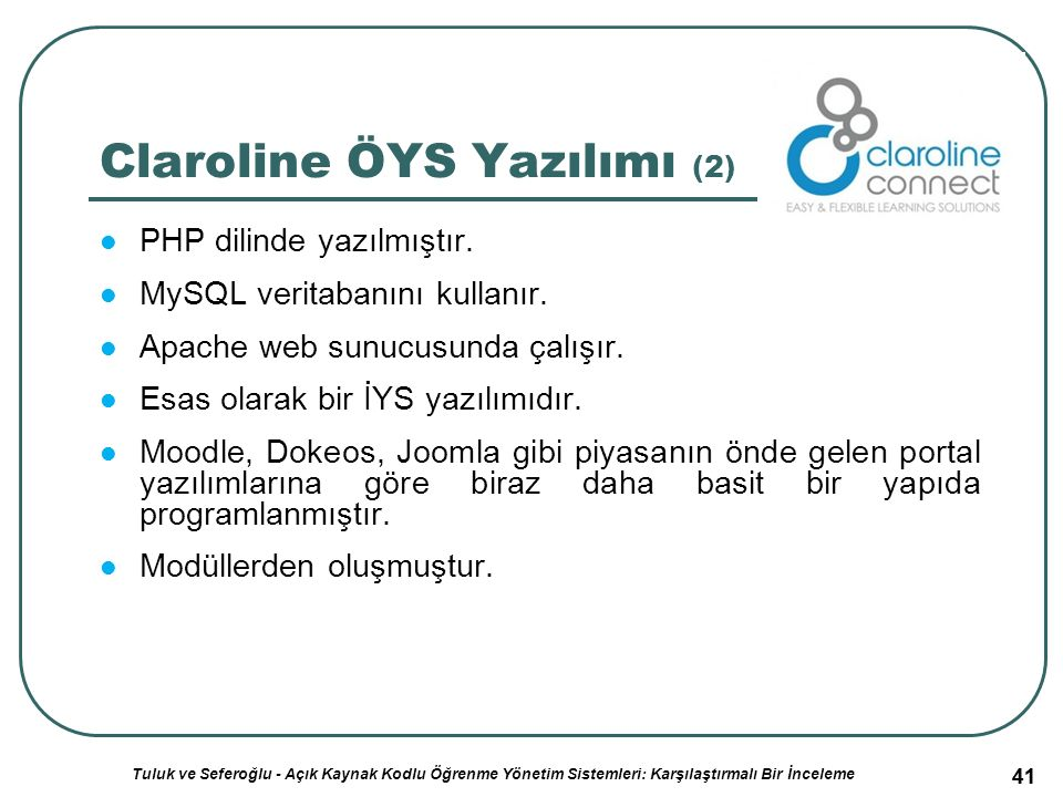 41 Claroline ÖYS Yazılımı (2) PHP dilinde yazılmıştır.
