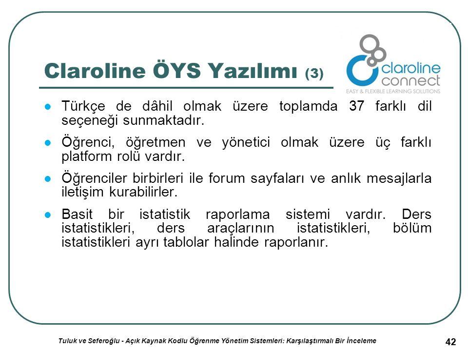 42 Claroline ÖYS Yazılımı (3) Türkçe de dâhil olmak üzere toplamda 37 farklı dil seçeneği sunmaktadır.