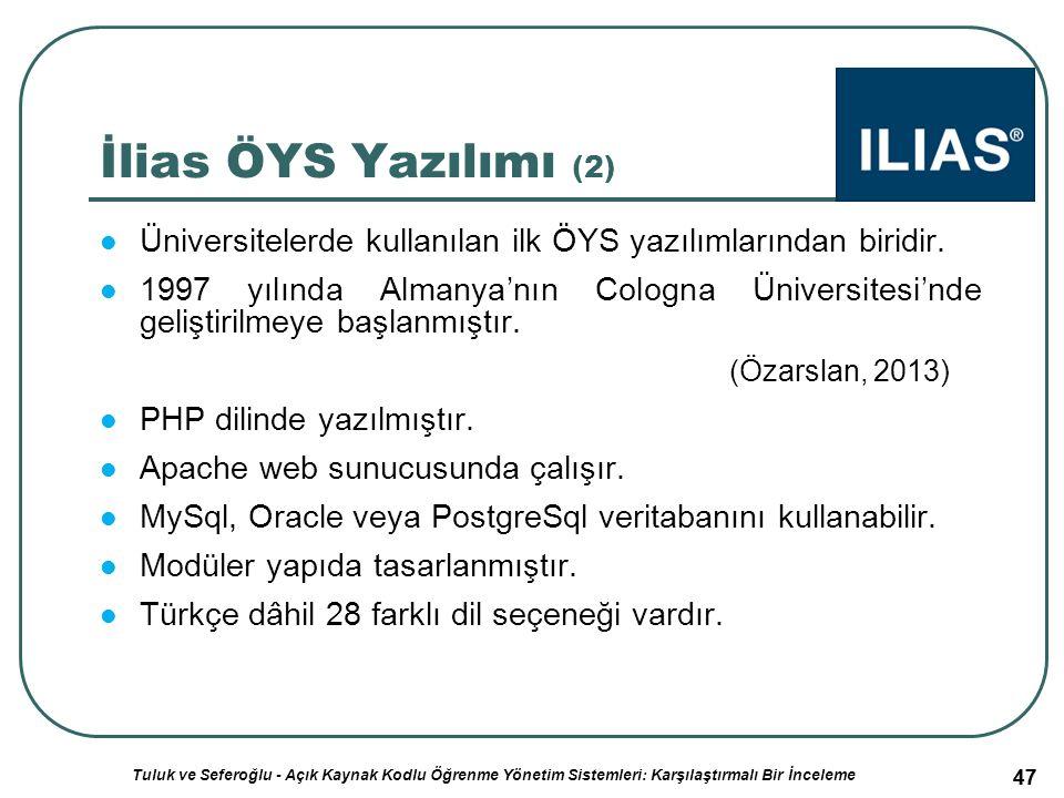 47 İlias ÖYS Yazılımı (2) Üniversitelerde kullanılan ilk ÖYS yazılımlarından biridir.