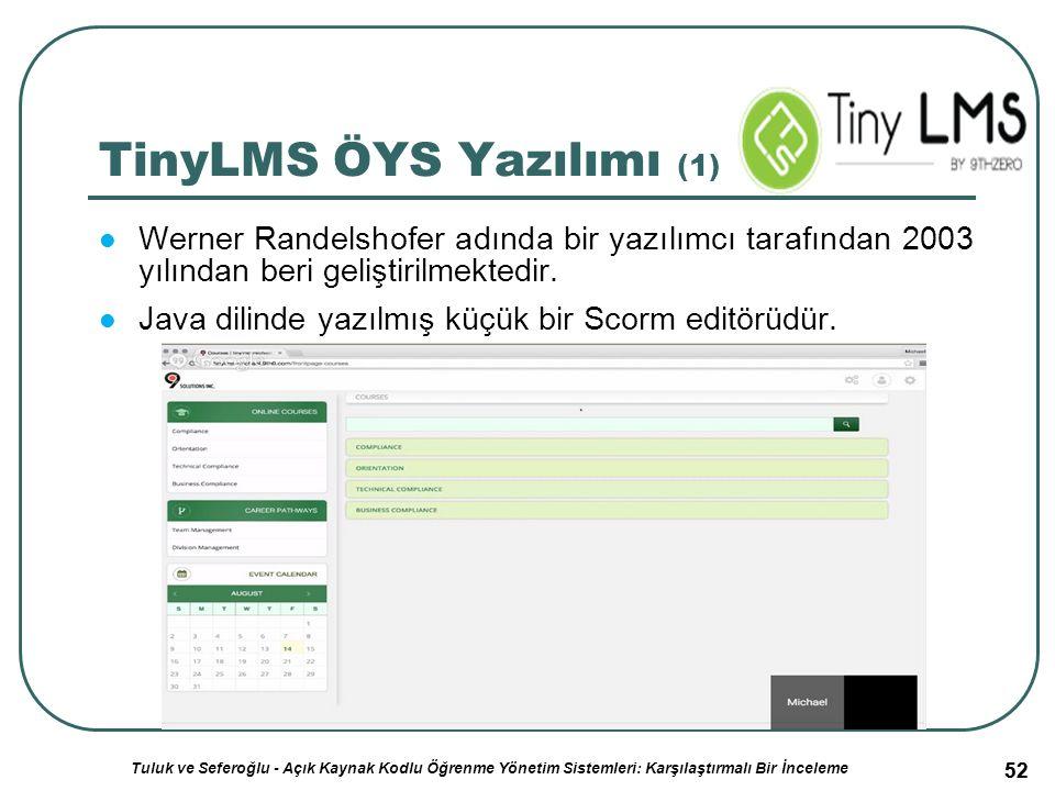 52 TinyLMS ÖYS Yazılımı (1) Werner Randelshofer adında bir yazılımcı tarafından 2003 yılından beri geliştirilmektedir.