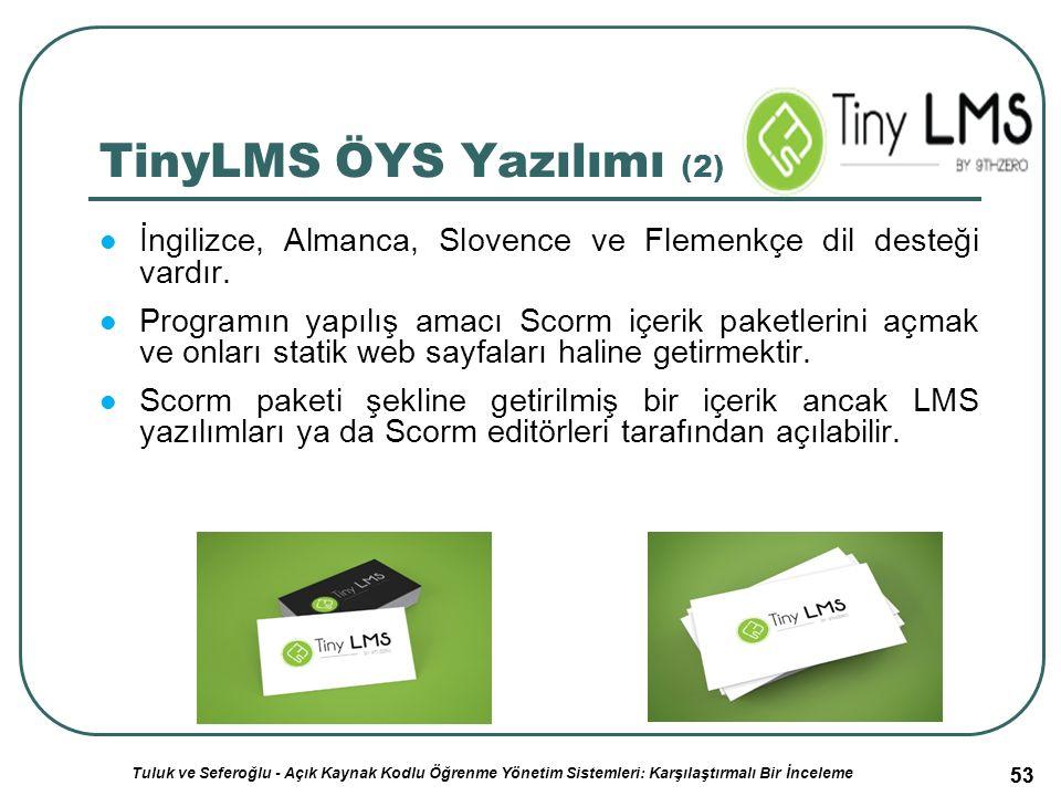 53 TinyLMS ÖYS Yazılımı (2) İngilizce, Almanca, Slovence ve Flemenkçe dil desteği vardır.