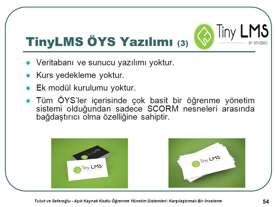 54 TinyLMS ÖYS Yazılımı (3) Veritabanı ve sunucu yazılımı yoktur.