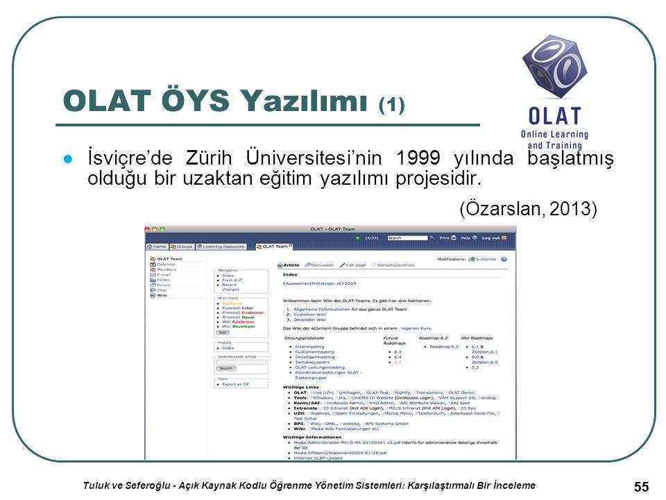 55 OLAT ÖYS Yazılımı (1) İsviçre'de Zürih Üniversitesi'nin 1999 yılında başlatmış olduğu bir uzaktan eğitim yazılımı projesidir.