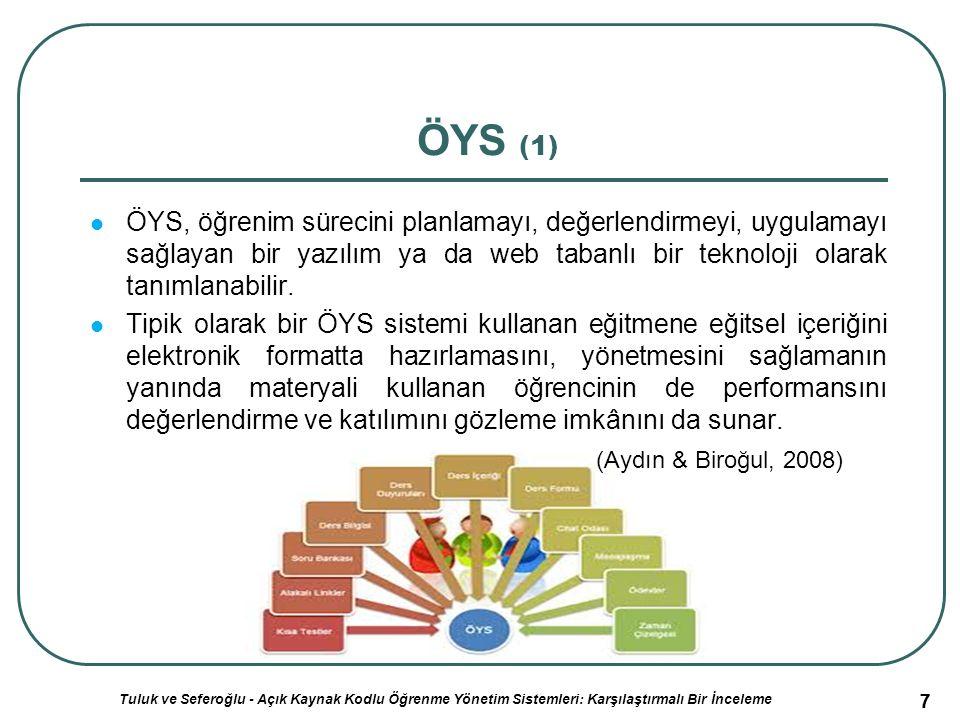 7 ÖYS (1) ÖYS, öğrenim sürecini planlamayı, değerlendirmeyi, uygulamayı sağlayan bir yazılım ya da web tabanlı bir teknoloji olarak tanımlanabilir.