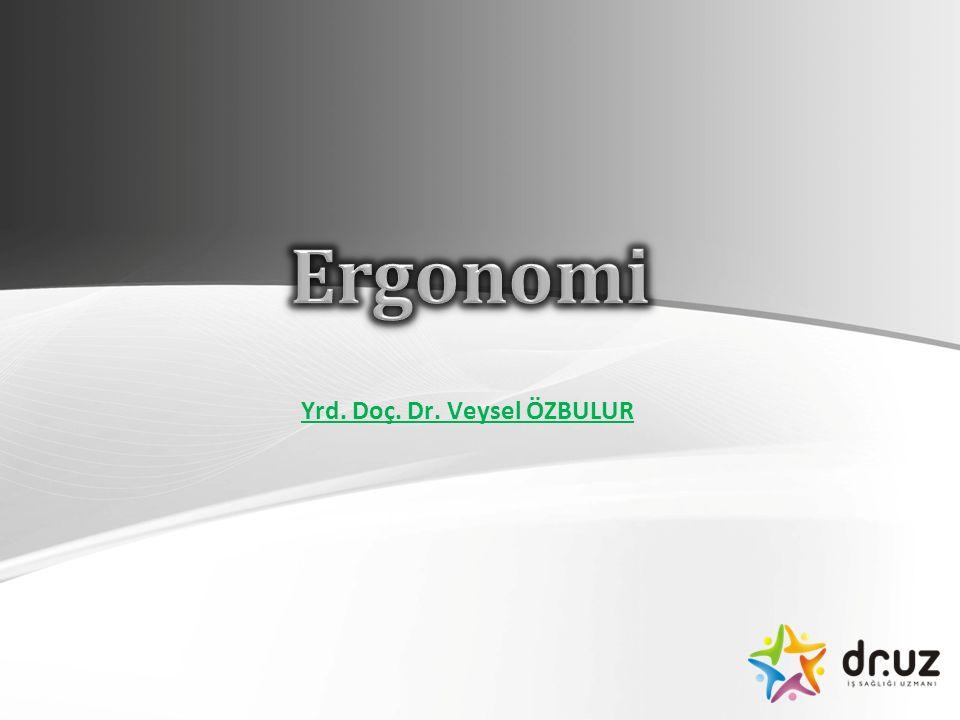 Ergonomi-201 Gereksiz hareketleri elimine edin 2- Fizyolojik Açıdan: B.Çalışma yöntemlerinin, çalışma tekniklerinin ve çalışma koşullarının insan vücuduna uydurulması,