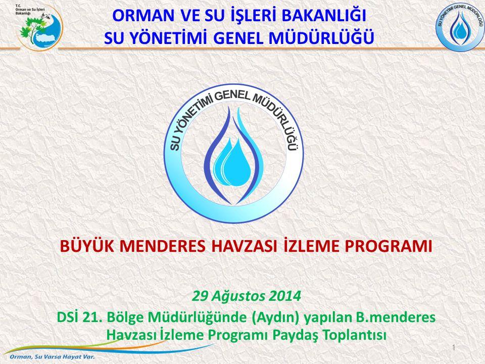 ORMAN VE SU İŞLERİ BAKANLIĞI SU YÖNETİMİ GENEL MÜDÜRLÜĞÜ BÜYÜK MENDERES HAVZASI İZLEME PROGRAMI 29 Ağustos 2014 DSİ 21.