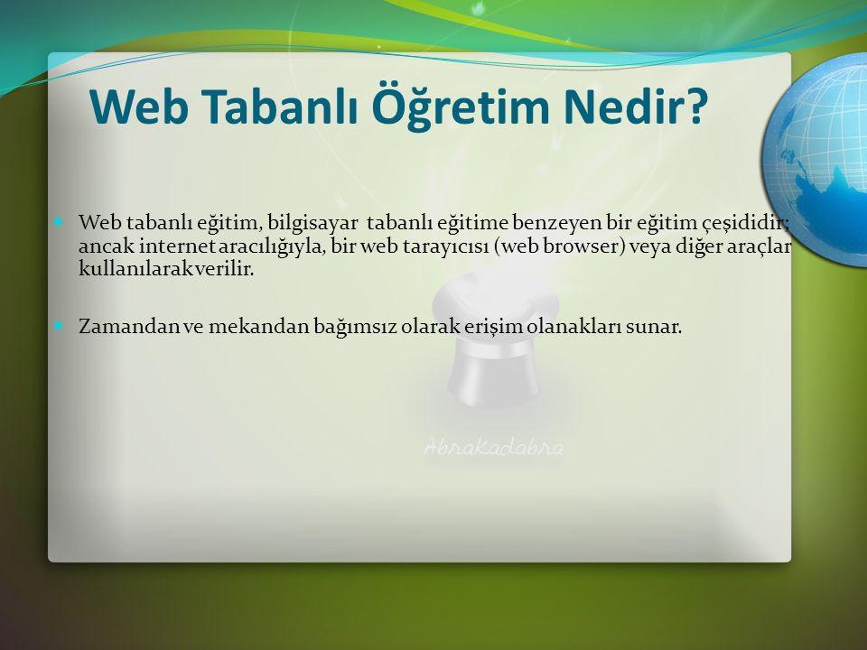 Web – tabanlı öğretim, öğretimin uzaktaki kişilere verilmesi amacıyla web'in bir araç olarak kullanıldığı yeni bir yaklaşım olarak görülebilir.