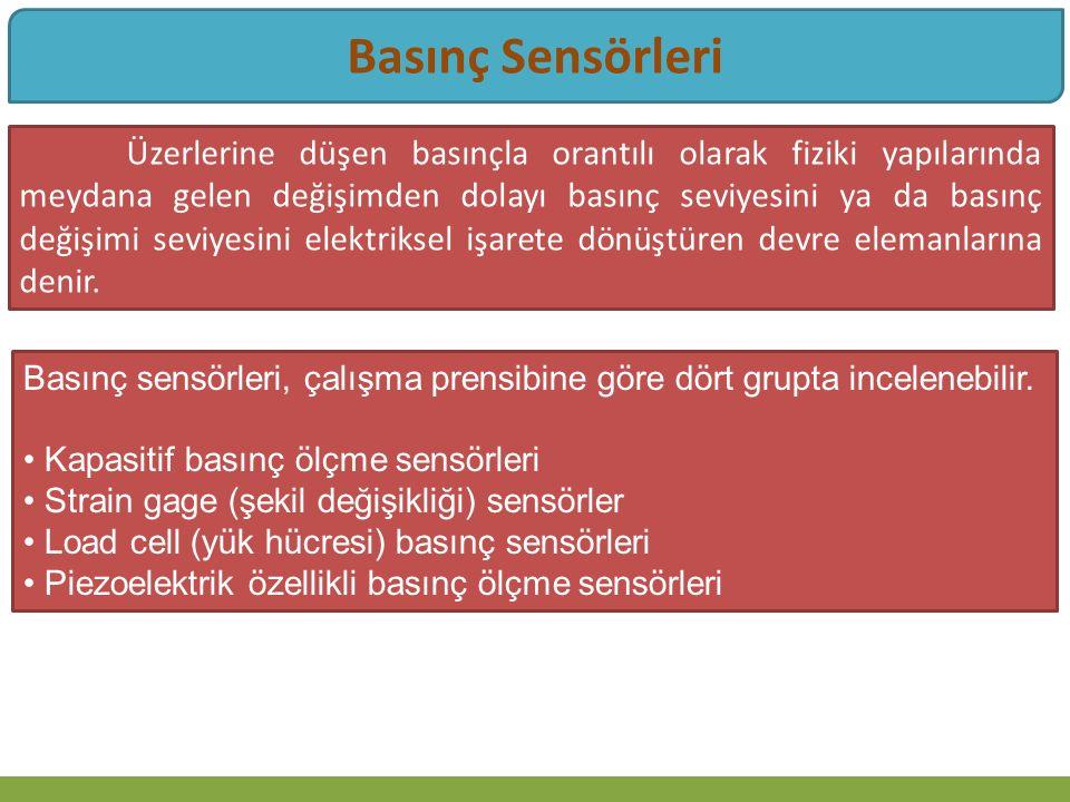Basınç Sensörleri Üzerlerine düşen basınçla orantılı olarak fiziki yapılarında meydana gelen değişimden dolayı basınç seviyesini ya da basınç değişimi seviyesini elektriksel işarete dönüştüren devre elemanlarına denir.