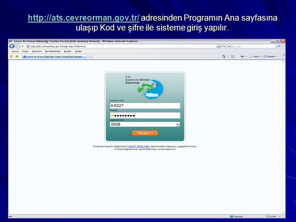 http://ats.cevreorman.gov.tr/http://ats.cevreorman.gov.tr/ adresinden Programın Ana sayfasına ulaşıp Kod ve şifre ile sisteme giriş yapılır.