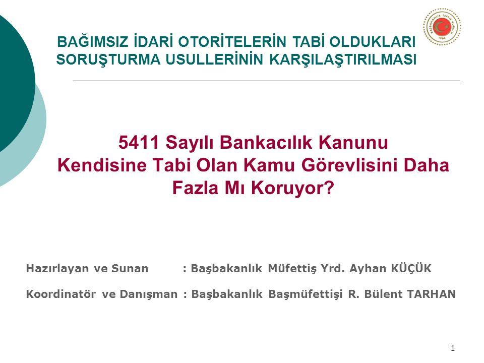 1 5411 Sayılı Bankacılık Kanunu Kendisine Tabi Olan Kamu Görevlisini Daha Fazla Mı Koruyor.