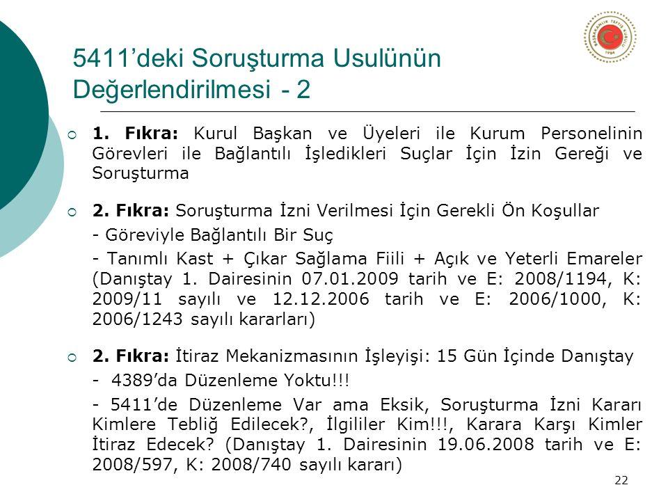 22 5411'deki Soruşturma Usulünün Değerlendirilmesi - 2  1.