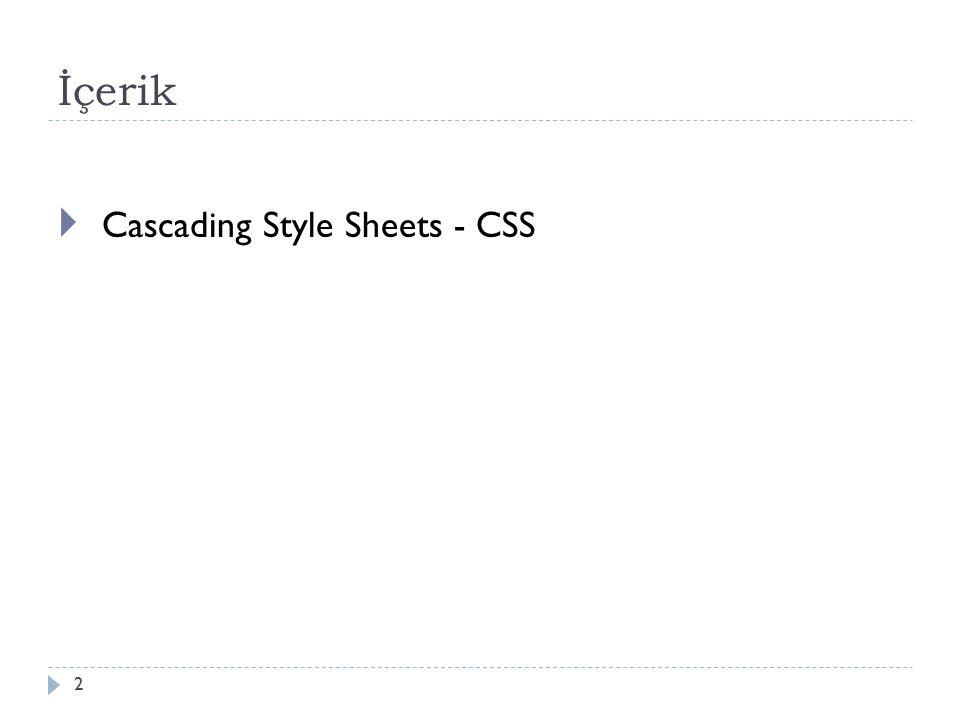 İçerik  Cascading Style Sheets - CSS 2