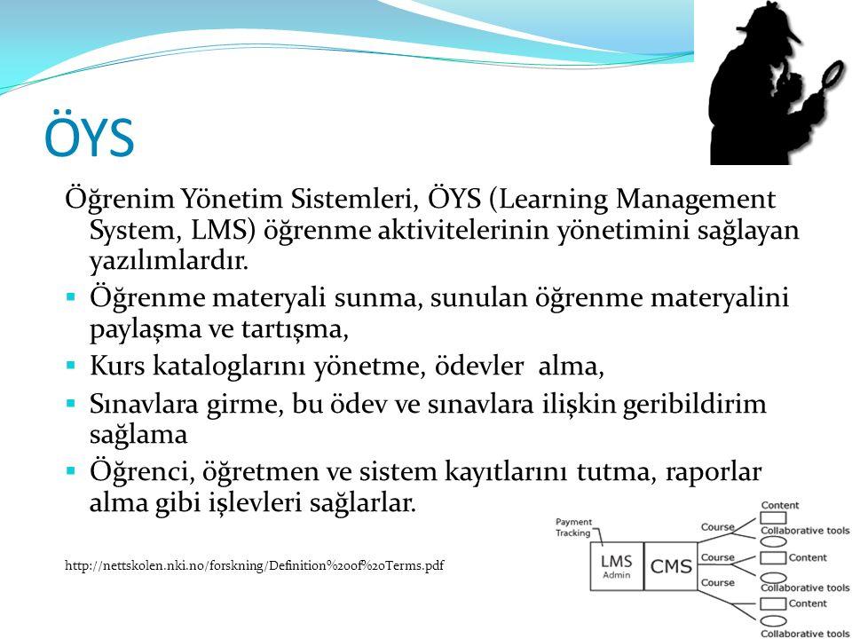 ÖYS Öğrenim Yönetim Sistemleri, ÖYS (Learning Management System, LMS) öğrenme aktivitelerinin yönetimini sağlayan yazılımlardır.