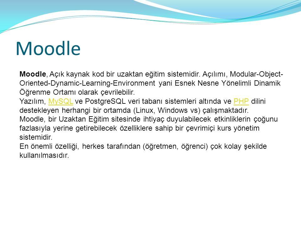 Moodle Moodle, Açık kaynak kod bir uzaktan eğitim sistemidir.