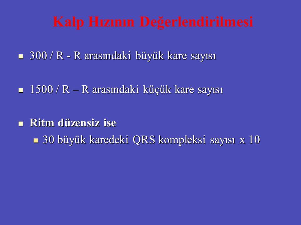 Kalp Hızının Değerlendirilmesi 300 / R - R arasındaki büyük kare sayısı 300 / R - R arasındaki büyük kare sayısı 1500 / R – R arasındaki küçük kare sa