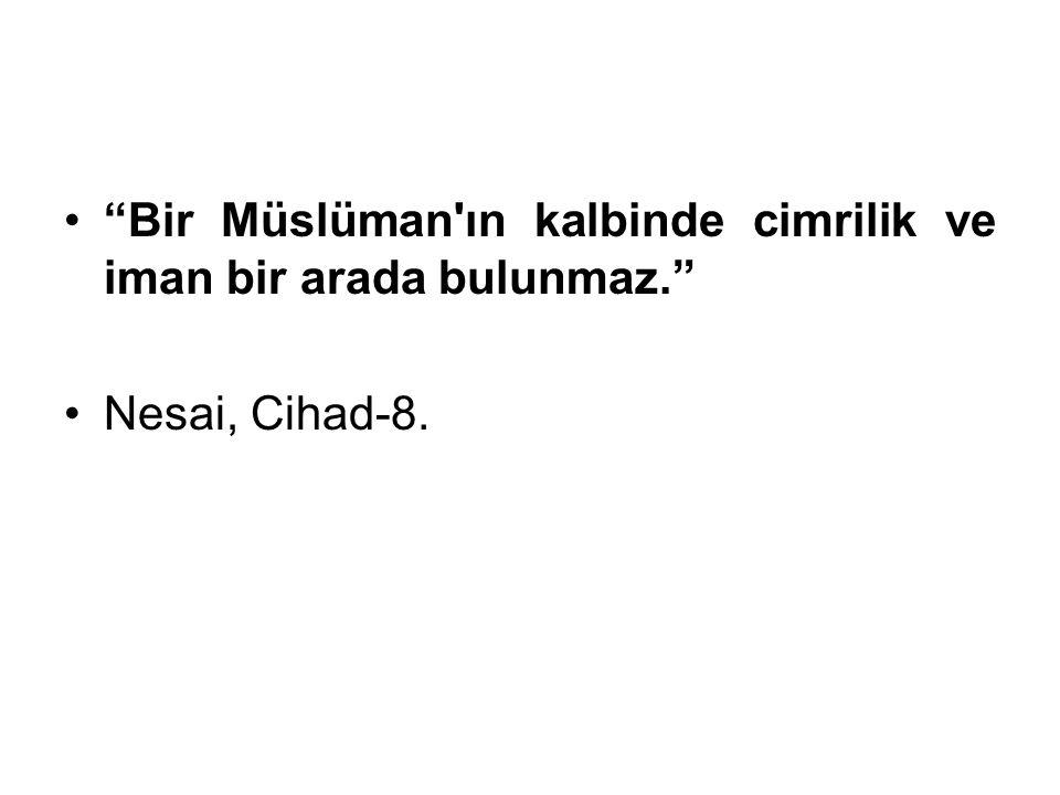 """""""Bir Müslüman'ın kalbinde cimrilik ve iman bir arada bulunmaz."""" Nesai, Cihad-8."""