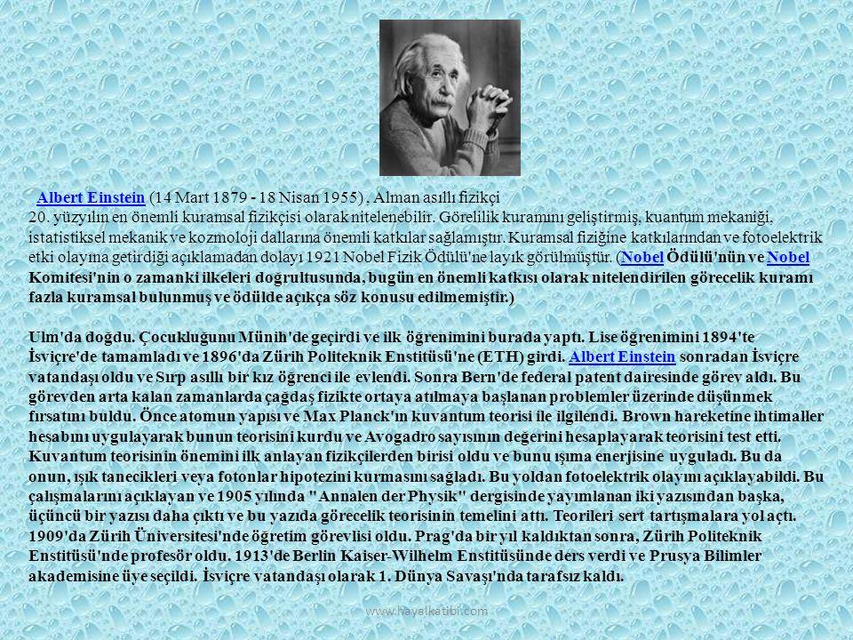 Albert Einstein (14 Mart 1879 - 18 Nisan 1955), Alman asıllı fizikçi 20. yüzyılın en önemli kuramsal fizikçisi olarak nitelenebilir. Görelilik kuramın