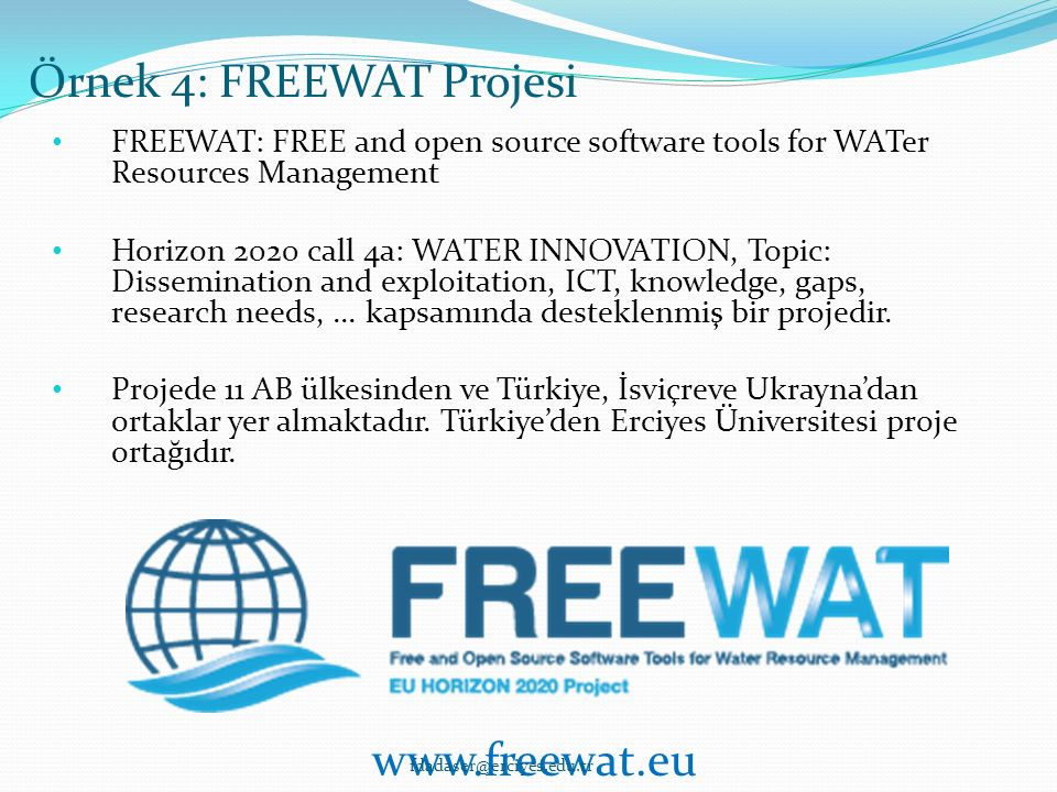 FREEWAT: FREE and open source software tools for WATer Resources Management Horizon 2020 call 4a: WATER INNOVATION, Topic: Dissemination and exploitation, ICT, knowledge, gaps, research needs,...