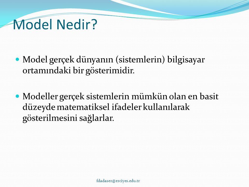 If h<1.3 m If h≥ 1.3 m Matematiksel Modelin Bileşenleri Örnek 1: Sultan Sazlığı fdadaser@erciyes.edu.tr