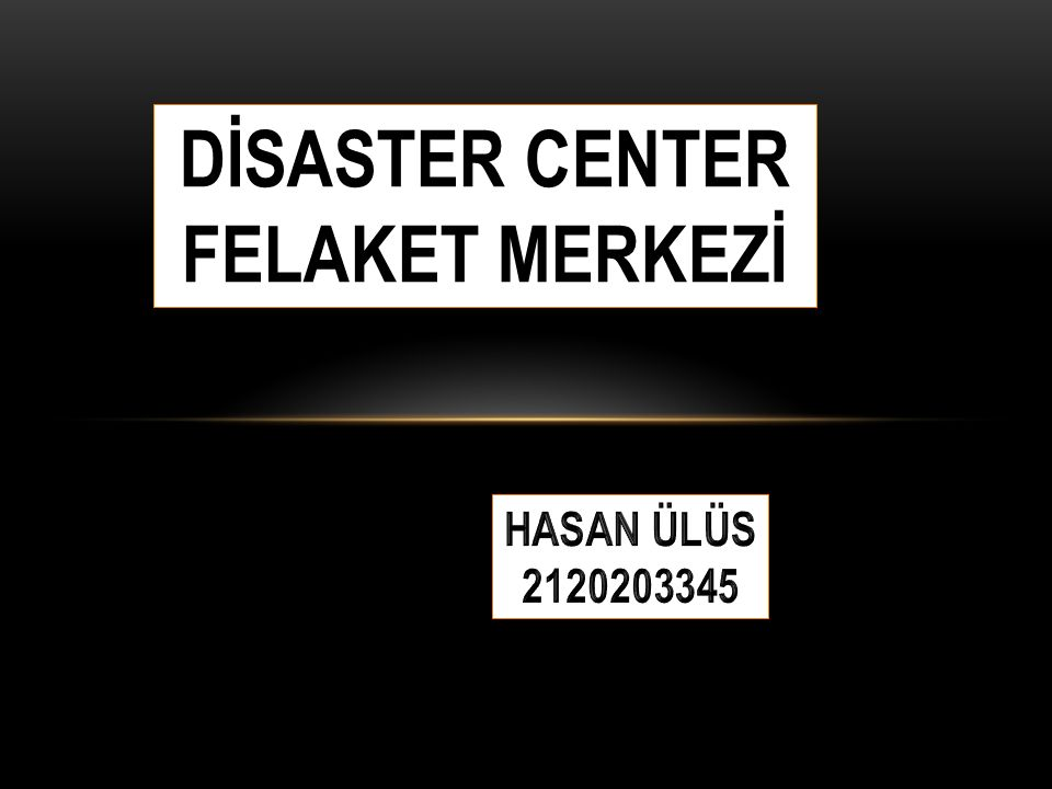 Felaket Kurtarma (Disaster Recovery) Her kurum için, vermekte olduğu hizmeti herhangi bir nedenden dolayı veremez duruma gelmek çok ciddi sorunlar doğurur.