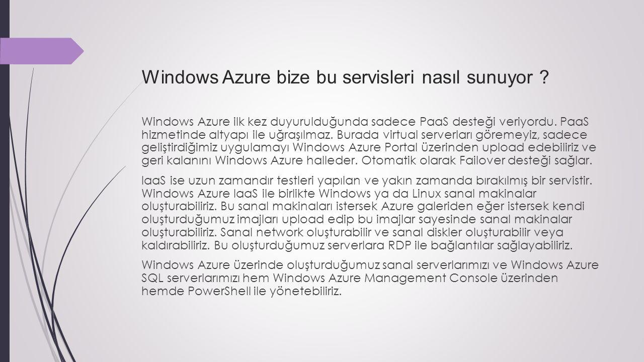 Windows Azure bize bu servisleri nasıl sunuyor .