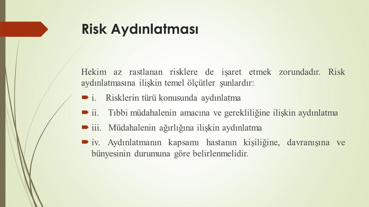 Risk Aydınlatması Hekim az rastlanan risklere de işaret etmek zorundadır.