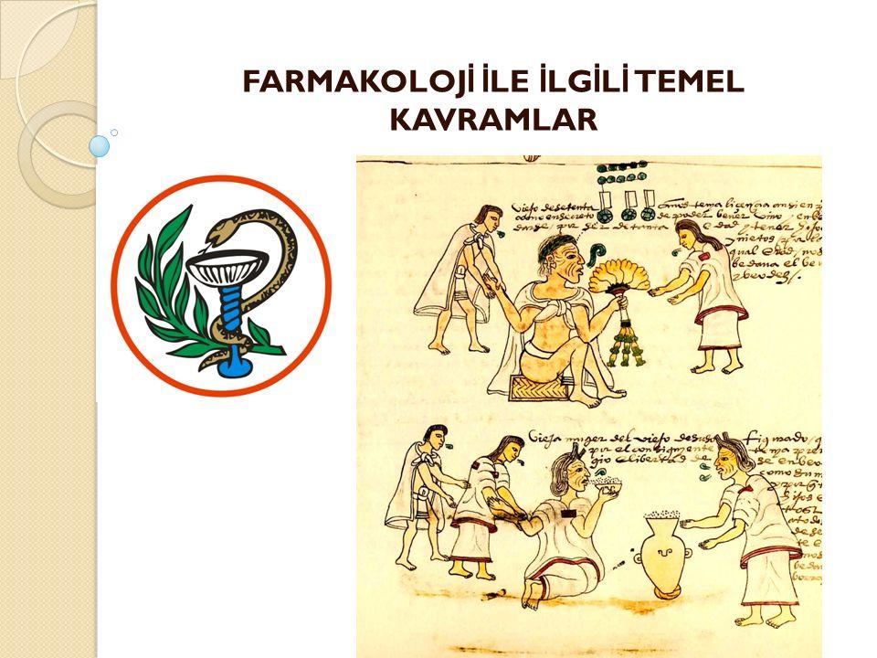 """Farmakoloji Bilimi Farmakoloji Yunanca """"pharmacon' (ilaç) ve """"logia """" (bilgi) kelimelerinin birleşmesinden oluşmuştur."""