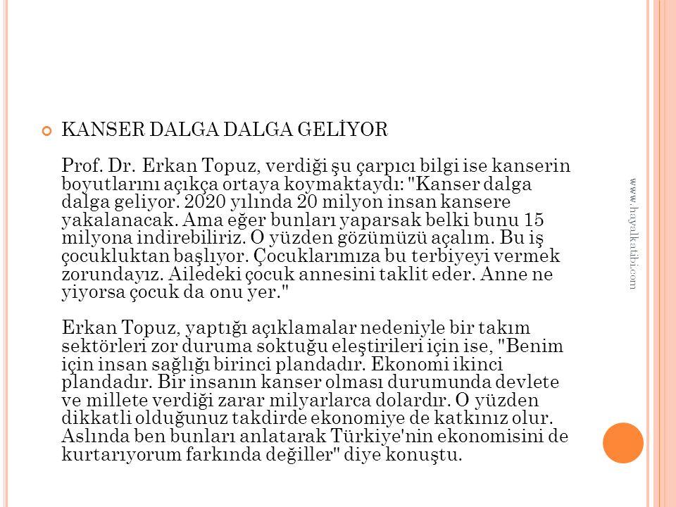 KANSER DALGA DALGA GELİYOR Prof. Dr.