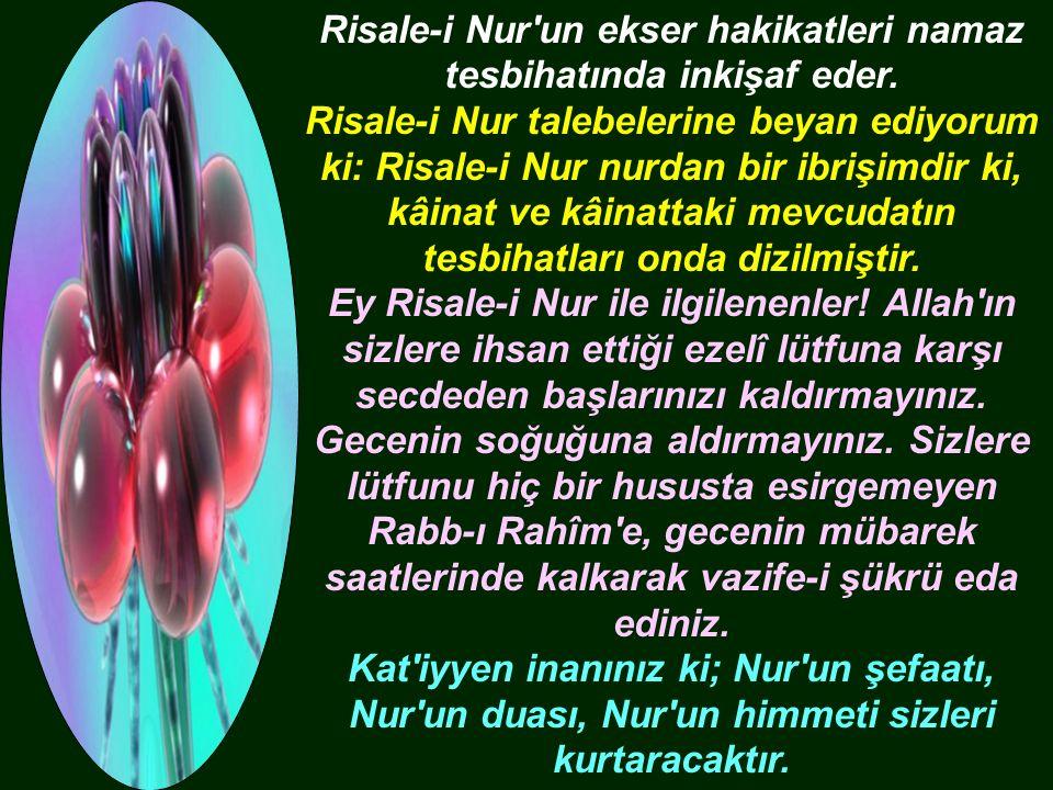 Risale-i Nur un ekser hakikatleri namaz tesbihatında inkişaf eder.