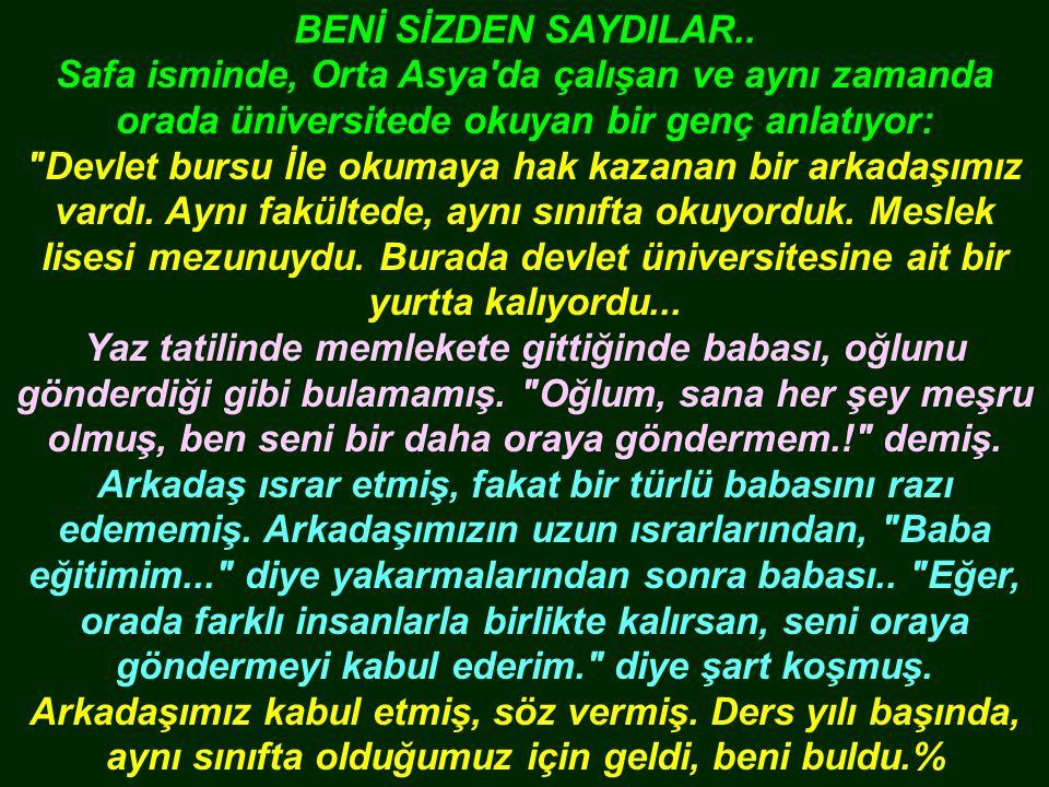 BENİ SİZDEN SAYDILAR..