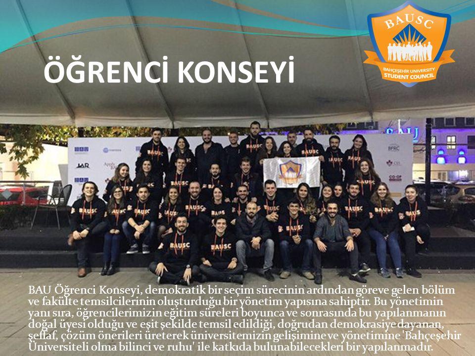 ÖĞRENCİ KONSEYİ BAU Öğrenci Konseyi, demokratik bir seçim sürecinin ardından göreve gelen bölüm ve fakülte temsilcilerinin oluşturduğu bir yönetim yap